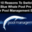 Top 10 Reasons To Switch To Blue Whale Pool Management